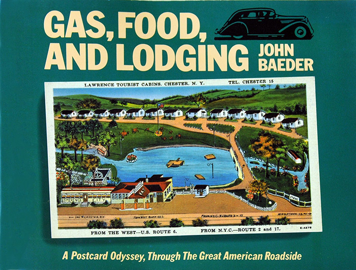 Gas, Food, and Lodging: A Postcard Odyssey, Through the Great American Roadside, Baeder, John